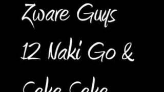 Zware Guys - Naki Go & Seke Seke