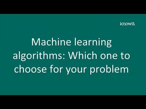 Machine learning algorithms, choosing the correct algorithm for your problem - Joakim Lehn