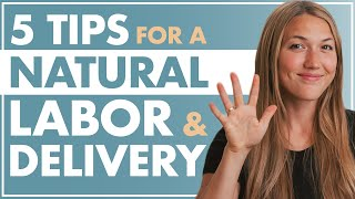 5 Tips for a NATURAL LABOR and DELIVERY \\ How to have a NATURAL Birth at a Hospital