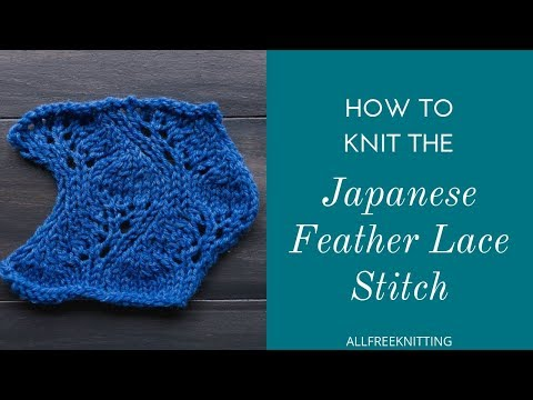How To Knit The Japanese Feather Lace Stitch Youtube