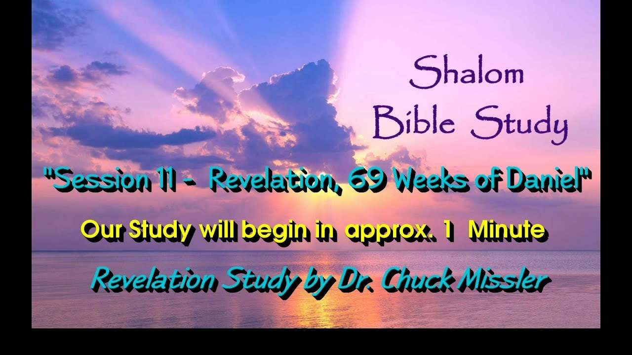 Revelation Study - Session 11, the 69 weeks of Daniel, Dr  Chuck Missler
