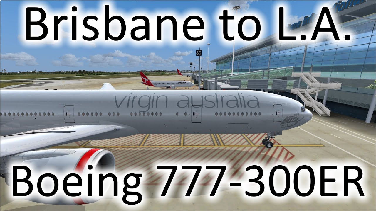 FSX   Virgin Australia Brisbane (YBBN) to Los Angeles (KLAX)   777-300ER