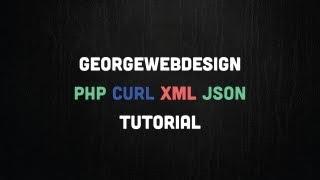 PHP cURL XML JSON Tutorial ( File Link In Description)