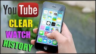How To Clear Watch History On Youtube On Phone 2017