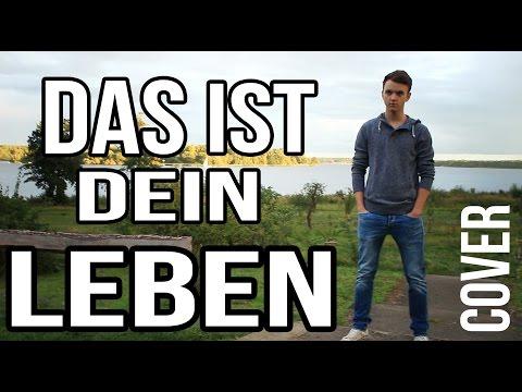 Philipp Dittberner - Das ist dein Leben - Neu 2015 [Official Video Cover] Max Oberüber