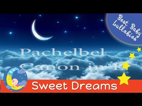 LULLABIES Lullaby for Babies To Go To Sleep Baby Lullaby Baby Songs Sleep Music CLASSICAL Pachelbel