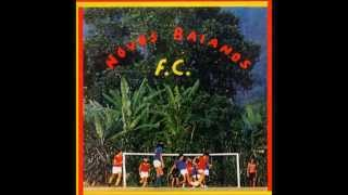 Novos Baianos - Novos Baianos Futebol Clube - COMPLETO