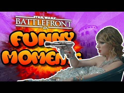 Star Wars Battlefront FUNTAGE (Funny Moments Montage) #41 - Ft. Taylor Swift (Not really...)