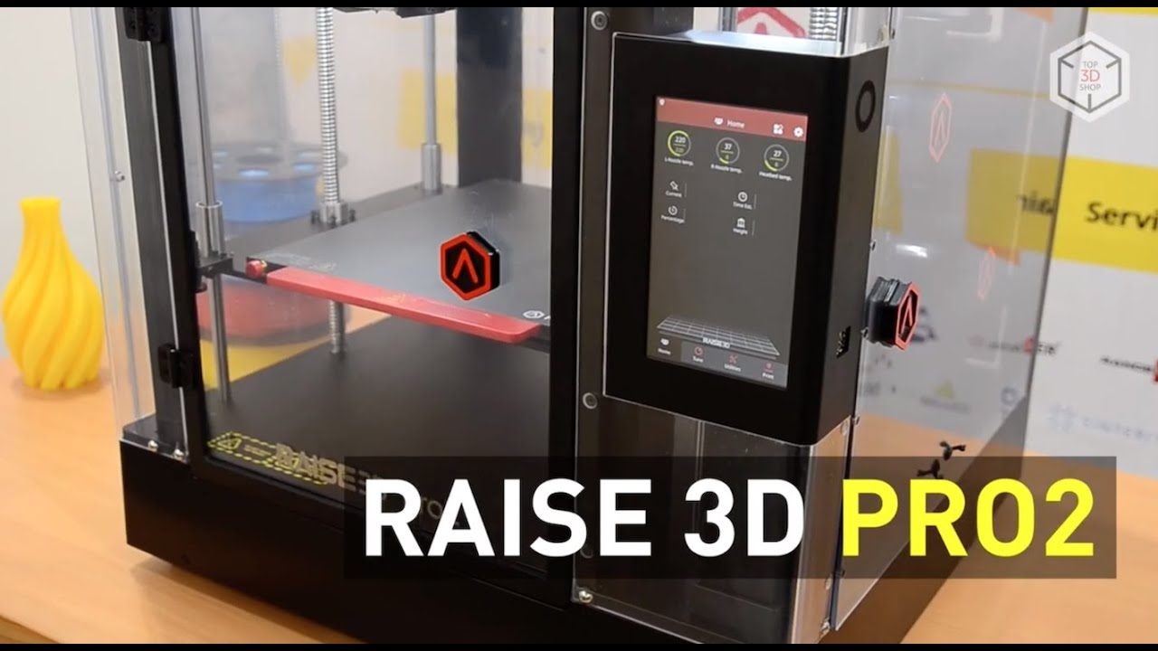 video Raise3D Pro2 3D Printer