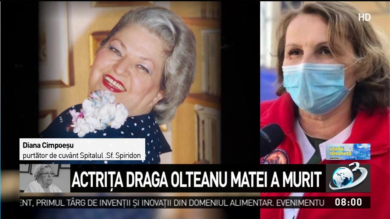 Draga Olteanu Matei a murit. Primele informații de la spitalul unde era internată
