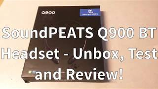 SoundPEATS Q900 Bluetooth Headset - Unbox Test and Review