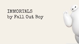Immortals Lyrics (Big Hero 6 Soundtrack)