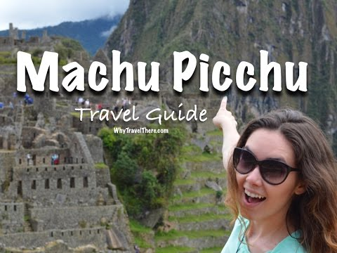 Machu Picchu Travel Guide 2017