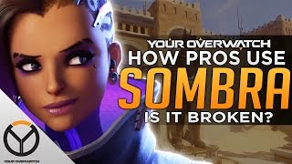 Overwatch: How Pros Utilize Sombra - Is It BROKEN?!