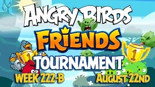 angry birds friends tournament week 222 b levels 1 to 6 non power up compilation walkthroughs