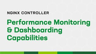 NGINX Controller - Performance Monitoring & Dashboarding Capabilities