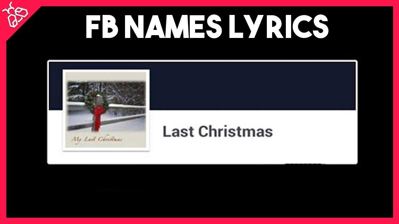 Last Christmas I Gayview Mahat.Last Christmas I Gayview Mahat Facebook Names Lyrics Video