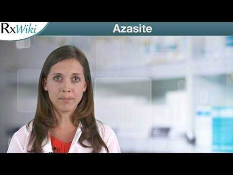 Azasite is the Brand Name Form of Azithromycin - Overview