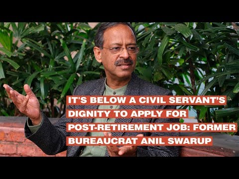 It's below a civil servant's dignity to apply for post-retirement job: Former bureaucrat Anil Swarup