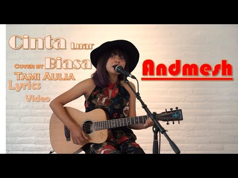andmesh---cinta-luar-biasa-(cover-by-tami-aulia)-lyrics-video