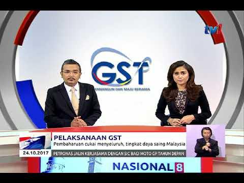 PELAKSANAAN GST – PEMBAHARUAN CUKAI MENYELURUH, TINGKAT DAYA SAING MALAYSIA [24 OKT 2017]