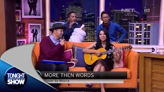 Video Tonight's Challenge - Mocca Ditantang Cover Lagu More Than Words download MP3, 3GP, MP4, WEBM, AVI, FLV Agustus 2018