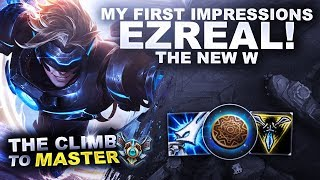 FIRST IMPRESSIONS OF NEW EZREAL! - Climb to Master | League of Legends