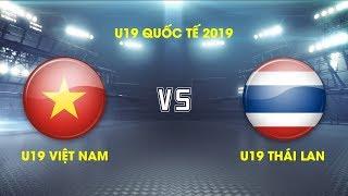 FULL | U19 Việt Nam vs U19 Thái Lan | Giải VĐ U19 Quốc tế 2019 VFF Channel