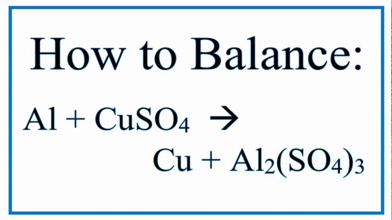 Balance Al Cuso4 Cu Al2so43 Aluminum And Copper Ii