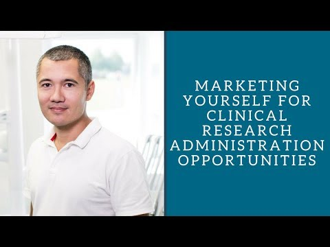 Marketing Yourself for Clinical Research Administration Opportunities