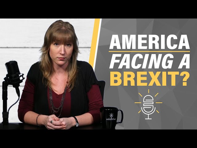 Will America Face Its Own Brexit?
