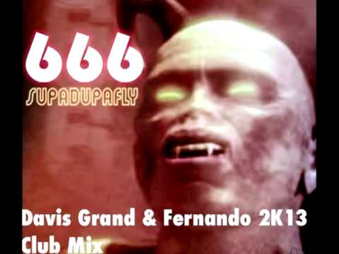 666 - Supa Dupa Fly (Davis Grand & Fernando 2K13 Club edit)