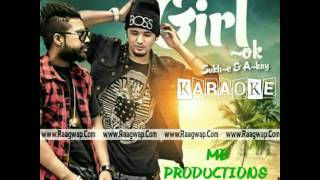 Girl ok by akay sukh - e karaoke with chours (MB PRODUCTIONS) Ft. Devil Daniel..