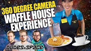 360 Degree Video - The Waffle House Experience - Dudes N Space