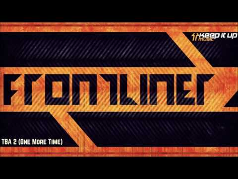 Frontliner - TBA 2 [One More Time] |HD+HQ|