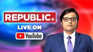Watch Republic TV Live | English News 24x7 Live | Arnab Goswami Live thumbnail