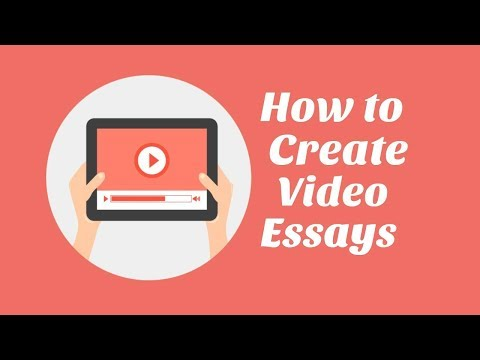 How to Create Video Essays