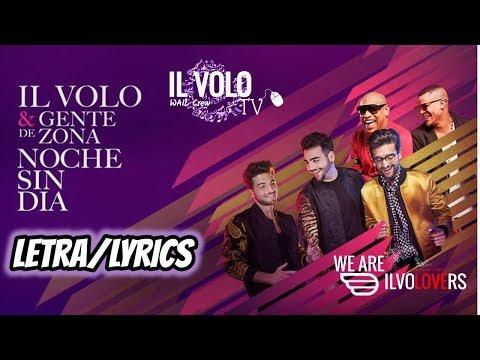 Noche Sin Día ( IL VOLO ft. Gente de Zona) Letra/ Lyrics