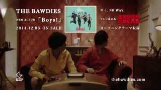 "THE BAWDIES / ""Boys!""30秒CM_NO WAY ver."
