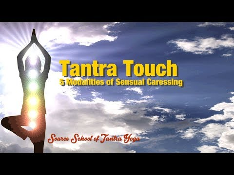 Modalities of Tantric Touch {Video} | Source School of