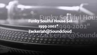 Funky Soulful House Set 1999-2002""
