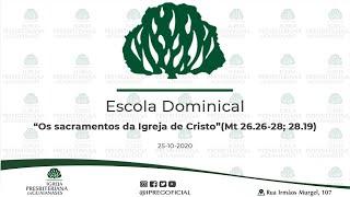 """Abertura Escola Dominical // Devocional: """"Os sacramentos da Igreja de Cristo""""(Mt 26.26-28; 28.19)"""