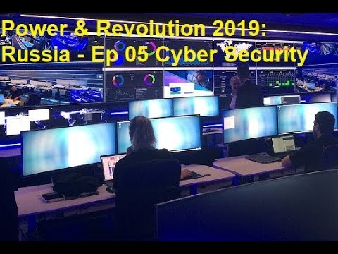 Power And Revolution 2019: Russia - Ep 05 Cyber Security