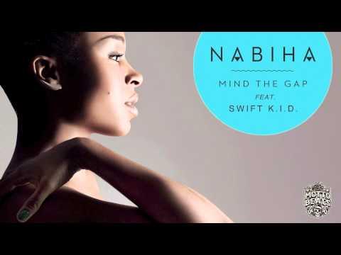 Nabiha feat. Swift K.I.D - Mind The Gap Radio Edit