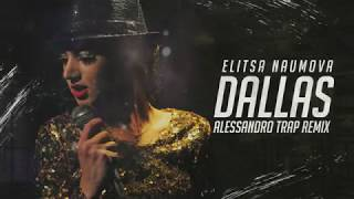 Elitsa Naumova Dallas Alessandro TRAP Remix