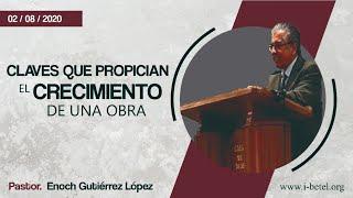Claves que propician el crecimiento de una obra - Pastor Enoch Gutiérrez López