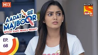 Aadat Se Majboor - Ep 68 - Webisode - 4th January, 2018