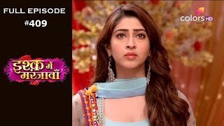 Ishq Mein Marjawan - Full Episode 409 - With English Subtitles