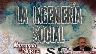 Marcando el Norte: la Ingeniería Social 1/7