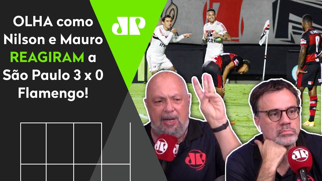 """Download """"CHORA, FLAMENGO!"""" OLHA as REAÇÕES de Nilson Cesar e Mauro Beting ao 3 a 0 do São Paulo!"""